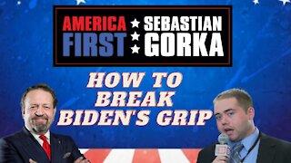 How to break Biden's grip. Matt Boyle with Sebastian Gorka on AMERICA First