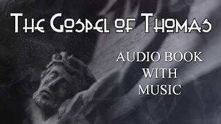 The Gospel Of Thomas - Gnostic sayings of Jesus in the Nag Hammadi - full audiobook with music