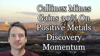 Callinex Mines Gains 30% On Positive Metals Discovery Momentum