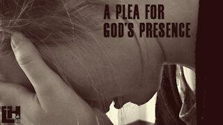A Plea For God's Presence