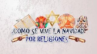Nuestra Memoria: La Navidad por religiones