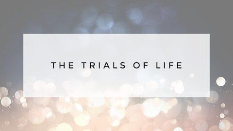 1.3.21 Sunday Sermon - THE TRIALS OF LIFE