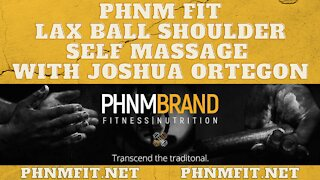 PHNM FIT LAX Ball Shoulder Self Massage with Joshua Ortegon