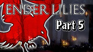 Spirit Of The Western Merchant - Ender Lilies Playcast Part 5