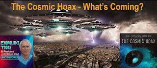 The Cosmic Hoax: What's Coming?