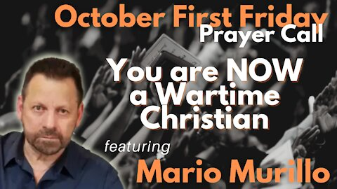 Mario Murillo on IFA's First Friday Webcast: You are now a wartime Christian