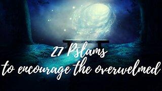 27 Psalms to Encourage the Overwhelmed ❤ Soaking Music ❤ Christian Meditation