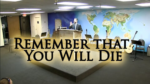 Remember that You Will Die | FWBC | Pastor Anderson