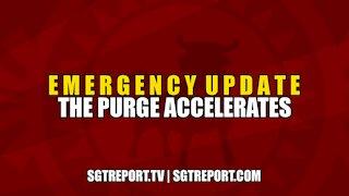 EMERGENCY UPDATE: BIG TECH PURGE ACCELERATES
