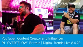 YouTuber & Influencer PJ 'OVERTFLOW' Brittain | Digital Trends Live 8.4.20