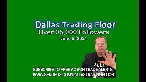 Dallas Trading Floor No 309 - LIVE June 8, 2021