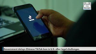Government delays Chinese TikTok ban in U.S. after legal challenges