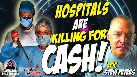 """WHISTLEBLOWER BOMBSHELL! """"Hospitals Are KILLING For CASH & Threatening Doctors!"""" Must Stew Peters!"""