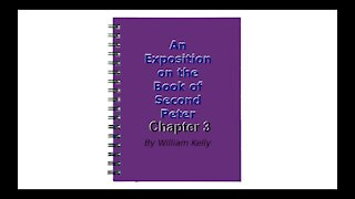 An Exposition on the Book of Second Peter Audio Book Chapter 3