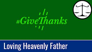A Loving Heavenly Father   #GiveThanks