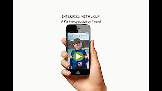 Interview with Wolf: A Kid's Perspective on Travel