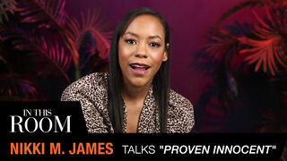 """Nikki M. James Talks """"Proven Innocent,"""" Making History, & More   In This Room"""