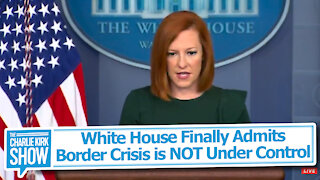 White House Finally Admits Border Crisis is NOT Under Control