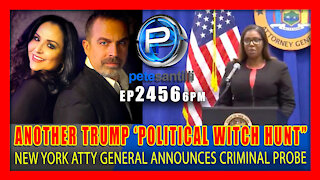 EP 2456-6PM New York Attorney General Launches ANOTHER Trump 'Political Witch Hunt