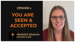 Episode 2: Seen & Accepted