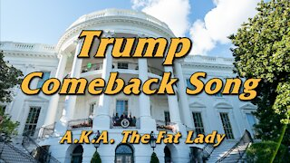 Trump Comeback Song - The Fat Lady Sings