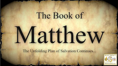 The Book of Matthew Chapter 1b And 2 The Created Birth of Yeshua (Jesus)
