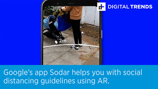 Google's web app Sodar helps you with social distancing guidelines using AR.