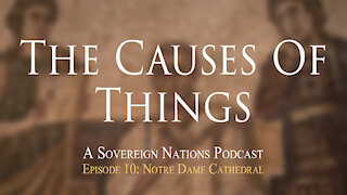 Notre Dame Cathedral   The Causes Of Things Ep. 10