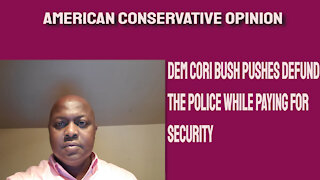 Dem Cori Bush pushes Defund the Police while paying for security