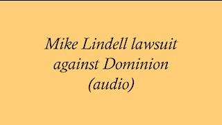 Mike Lindell 2020 Election Lawsuit Against Dominion (full reading)