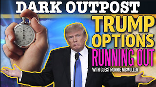 Dark Outpost 12-14-2020 Trump Options Running Out