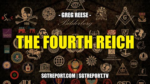 THE FOURTH REICH - IT'S HAPPENING -- GREG REESE