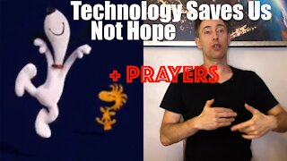 Technology and Science are what Save Lives not Thoughts and Prayers and Good Vibes