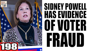 198. Sidney Powell has EVIDENCE of Voter Fraud