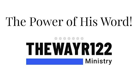 The Power of His Word!