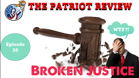 Episode 26 - Broken Justice