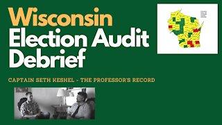Wisconsin Election Audit Debrief: Captain Seth Keshel