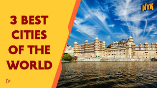 Top 3 Best Cities In The World *