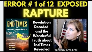 END TIMES DECEPTION ERROR # 1 OF 12 EXPOSED! RAPTURE 5-19-21