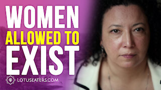Women Allowed to Exist