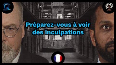 PRÉPAREZ-VOUS À VOIR DES INCULPATIONS