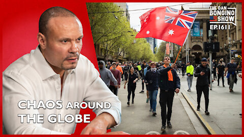 Ep. 1611 Chaos Is Erupting Around The Globe As Mandates Take Effect - The Dan Bongino Show