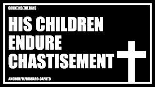 HIS Children Endure Chastisement