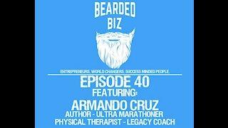 Ep. 40 - Armando Cruz - Best Selling Author - Ultra Marathoner - Legacy Coach