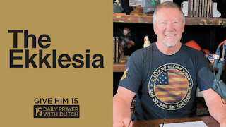 The Ekklesia | Give Him 15: Daily Prayer with Dutch | April 13