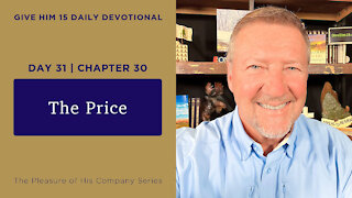 Day 31, Chapter 30: The Price   Give Him 15: Daily Prayer with Dutch   June 7
