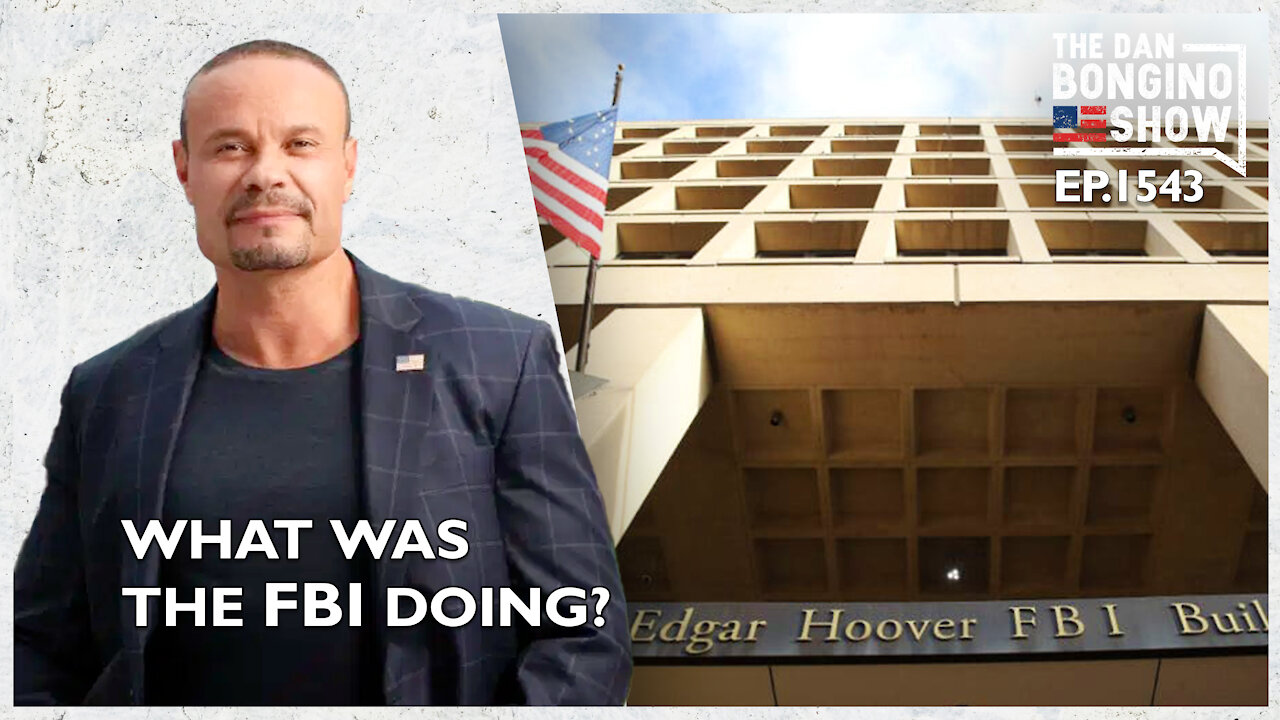 What Was The FBI Doing Prior To Capitol Hill Jan 6th Attack? + Covid Cover-Up! - The Dan Bongino Show