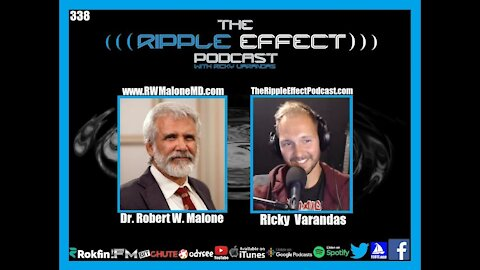 The Ripple Effect Podcast #338 (Dr. Robert W. Malone | The Inventor of mRNA Vaccines Speaks Out)