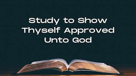THIS Is Thought Crime: Study to Show Thyself Approved Unto God (Bible Study #1): 2 Timothy 2 Study