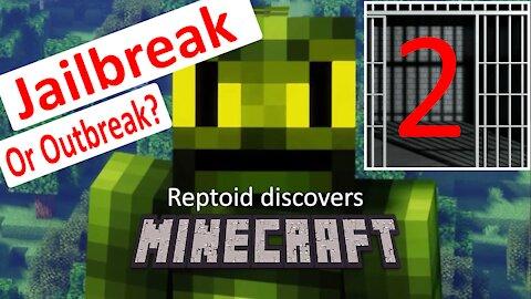 Reptoid Discovers Minecraft - S01 E32 - Jailbreak 2